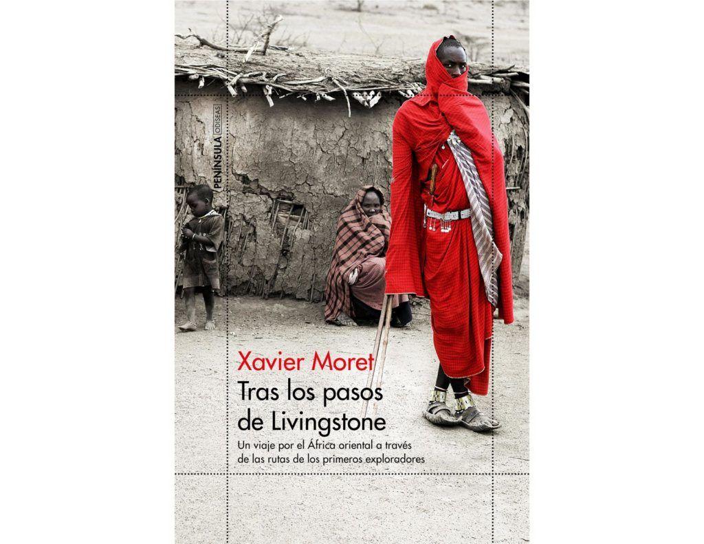 tras los pasos de livingstone, libros de viajes de xavier moret