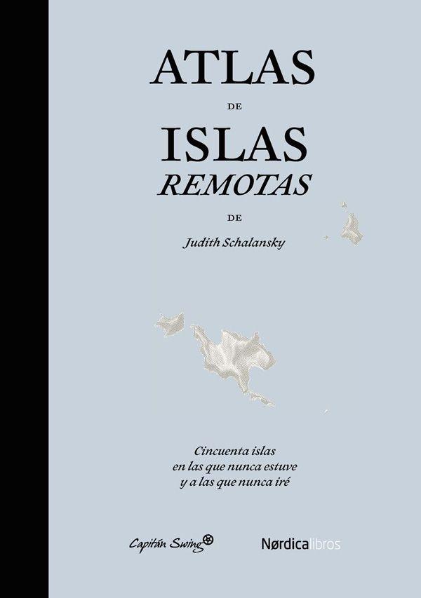 atlas islas remotas, editorial nordica