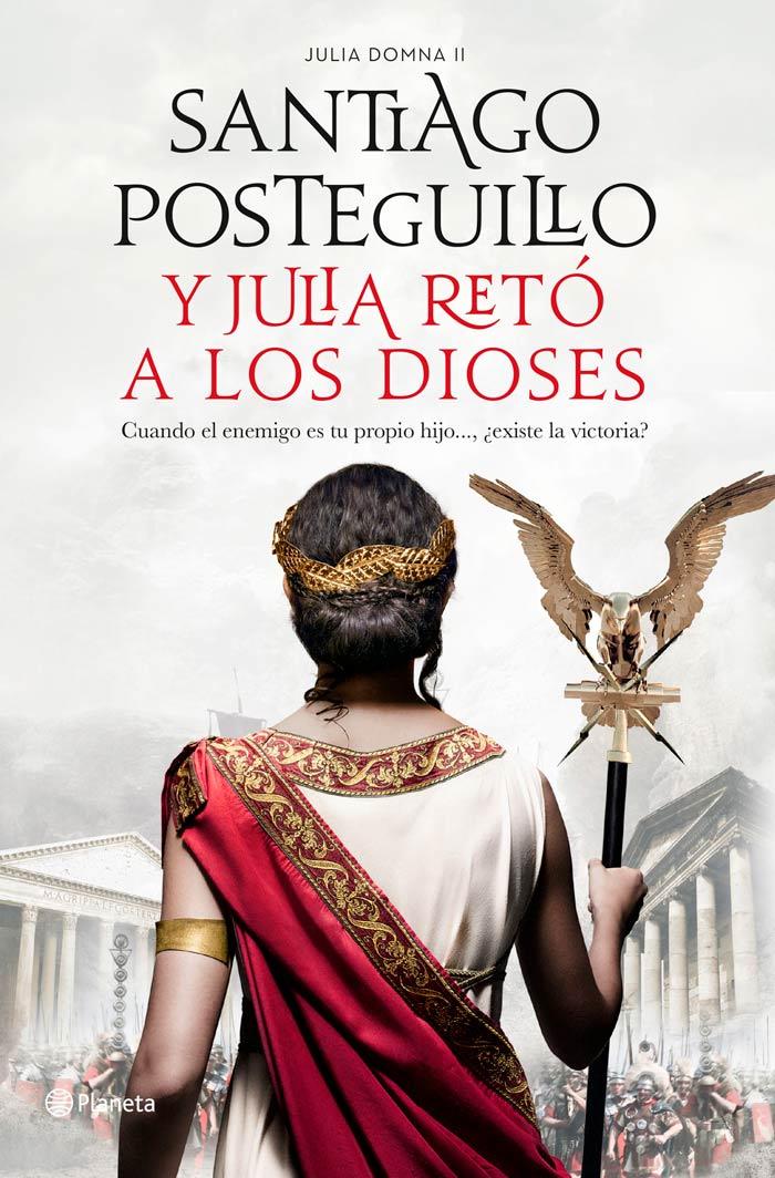 y Julia reto a los dioses novela De Santiago posteguillo