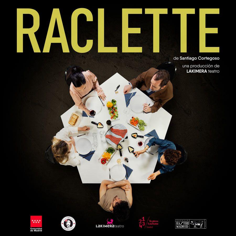 raclette teatro en madrid